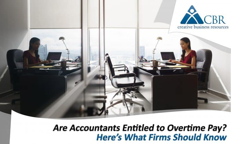 Are Accountants Entitled to Overtime Pay? Here's What Firms Should