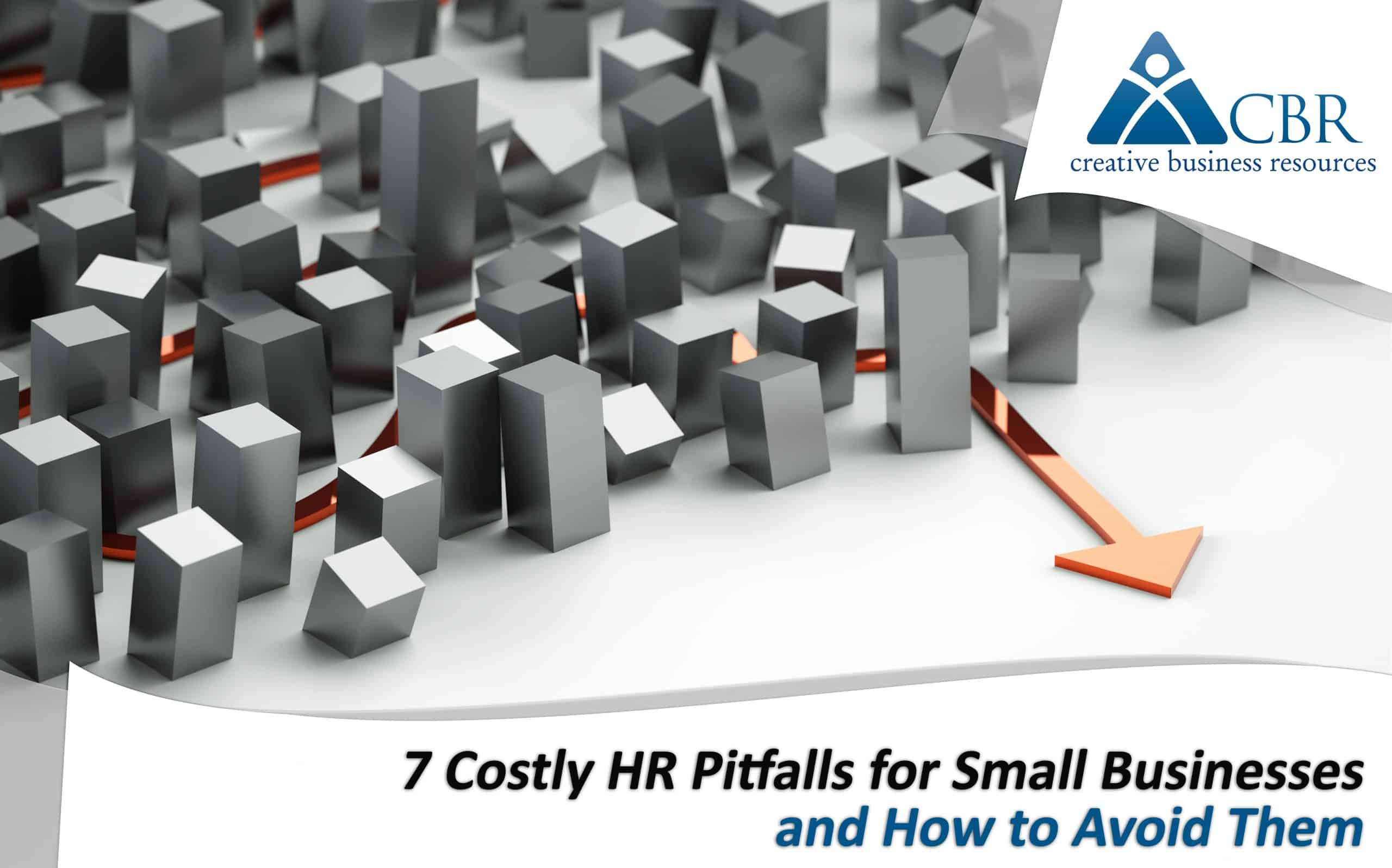 7 Costly HR Pitfalls for Small Businesses and how to avoid them