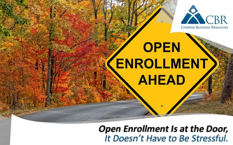 Open Enrollment Season, CBR HR, PEO, ASO, HR Outsourcing, Open Enrollment Season, Open Enrollment success for businesses